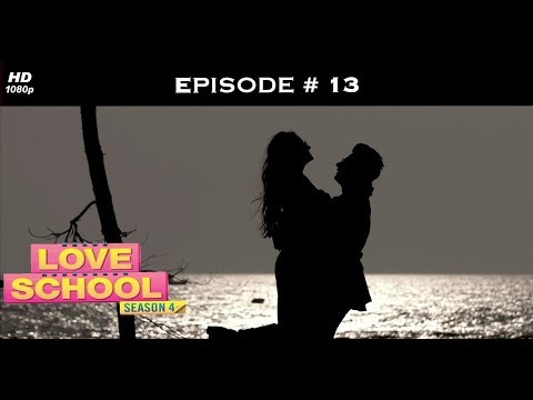 Love School 4 - Full Episode 13 - Prince-Yuvika Take Over!