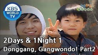 2 Days and 1 Night Season 1 | 1박 2일 시즌 1 - Donggang, Gangwondo! part 2