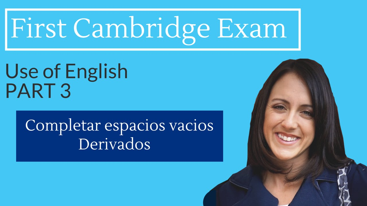 FCE Exam: USE OF ENGLISH - Part 3 (word formation)
