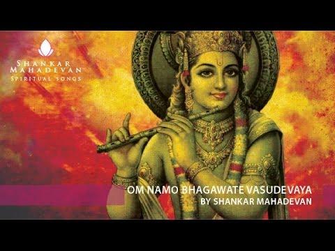 Om Namo Bhagawate Vasudevay by Shankar Mahadevan