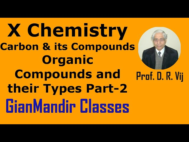 X Chemistry | Carbon and Its Compounds | Organic Compounds and their Types Part-2 by Gaurav Sir