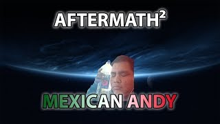 Aftermath² - Mexican Andy (False Flagger and Poor-Sport)