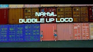 Nahyl Bubble up loco (clip officiel 2019)