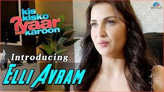 Kis Kisko Pyaar Karoon | Behind The Scenes | Introducing Elli Avram
