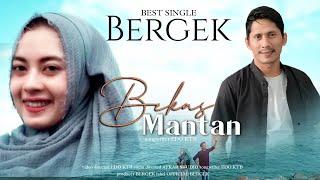Gambar cover BERGEK TERBARU.!! - BEKAS MANTAN - Best Single HD Video Musik