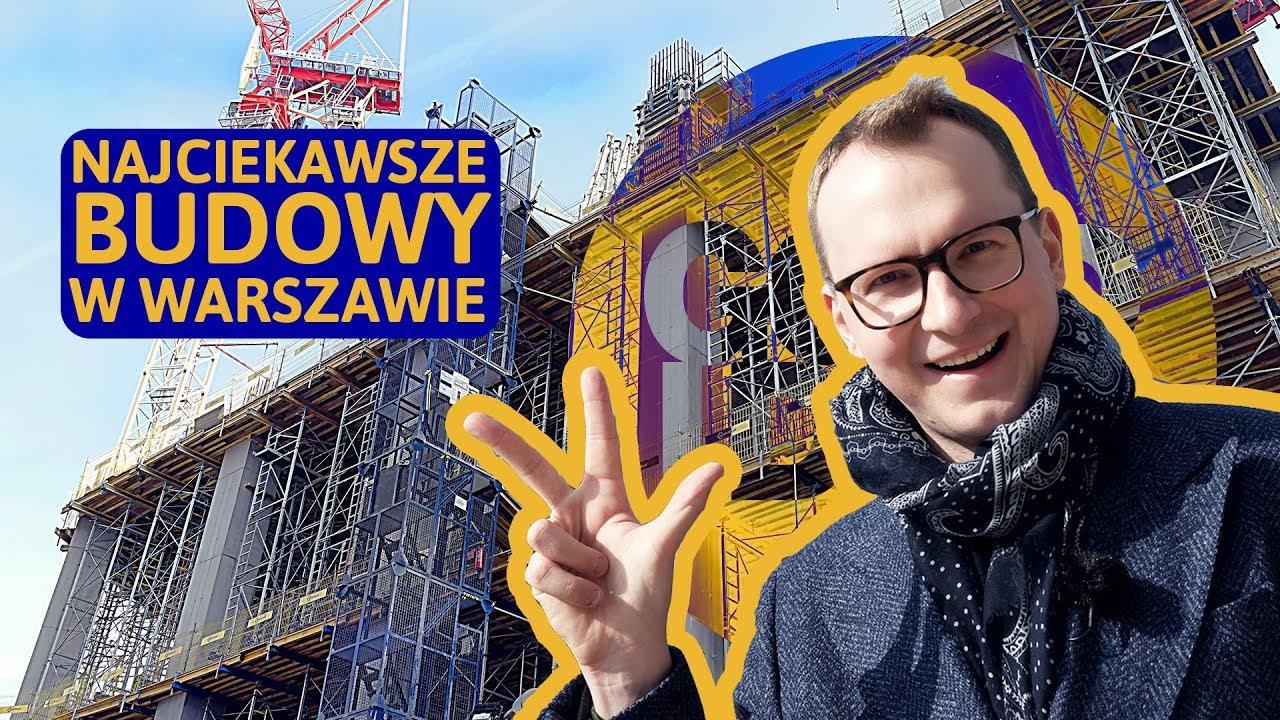 Najciekawsze budowy w Warszawie TERAZ | GOOD IDEA