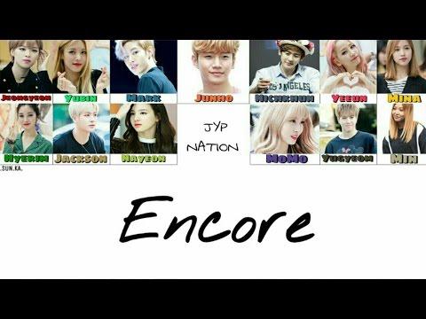 ENCORE - JYP Nation (HAN/ROM/ENG Color Coded Lyrics)
