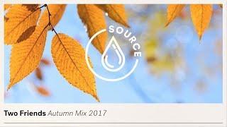 Two Friends - Autumn Mix 2017