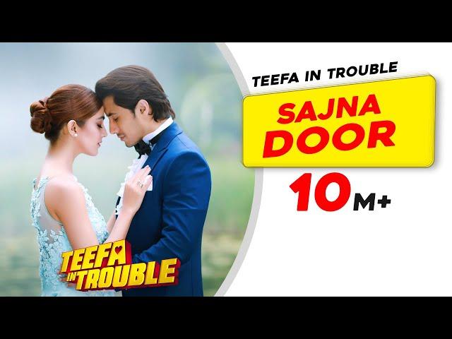 Teefa In Trouble | Sajna Door | Video Song | Ali Zafar | Aima Baig | Maya Ali | Faisal Qureshi