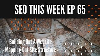 SEO This Week Episode 65 - Mapping Out Site Structure