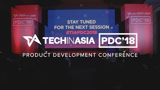 Tech in Asia Product Development Conference 2018 | Highlight