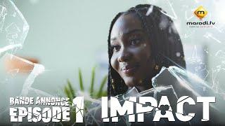 Série - Impact - Episode 1 - Bande annonce - VOSTFR