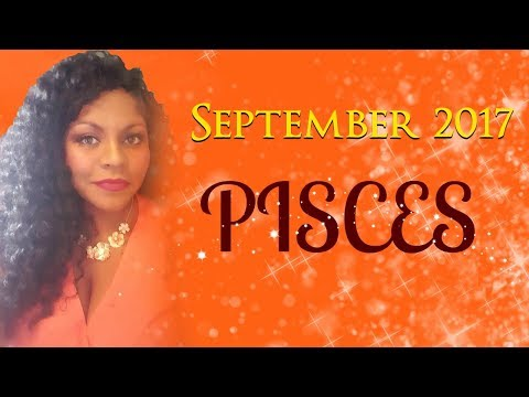 PISCES HOROSCOPE SEPTEMBER 2017  AUTUMN EQUINOX