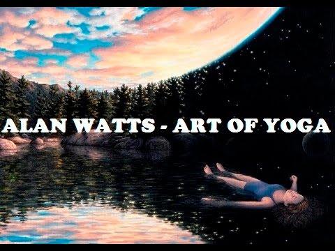 Alan Watts - Practice of Yoga
