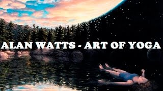 Alan Watts - Practice of Yoga