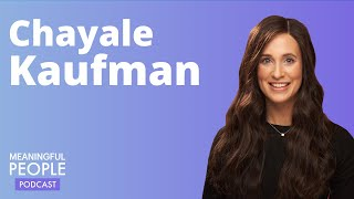 The Story of Chayale Kaufman | Meaningful People #29