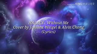 Download Mp3 Halsey - Without Me Cover By Jannine Weigel & Alvin Chong  Lyrics