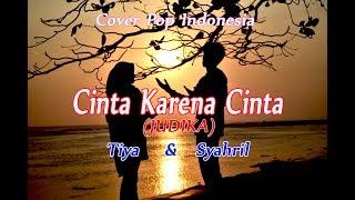 CINTA KARENA CINTA Tiya Syahril Cover MP3