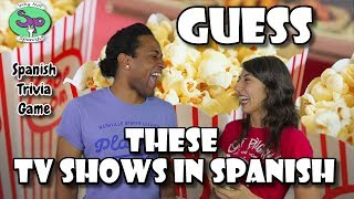 Spanish Trivia Game   Can you figure out these TV shows in English?