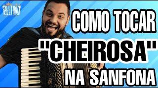 """COMO TOCAR """"CHEIROSA"""" (Jorge e Mateus) NA SANFONA"""