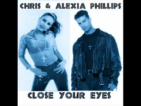 Chris & Alexia Phillips - Close Your Eyes (New Radio Edit FreeStYLE