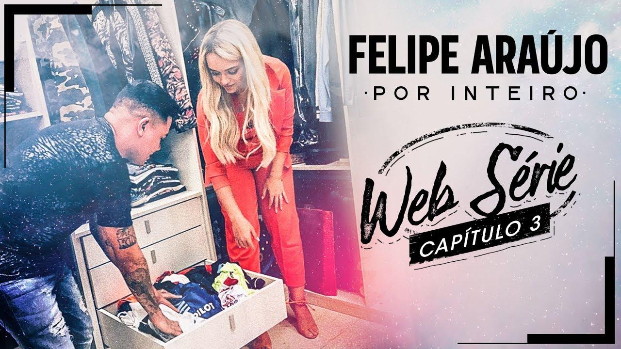 Felipe Araújo - Websérie Por Inteiro - Capítulo 03