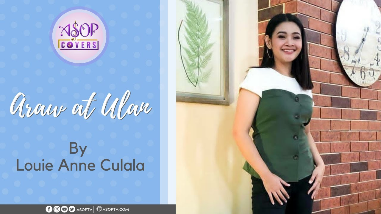 Araw at Ulan | ASOP Covers by Louie Anne Culala