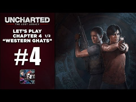 "UNCHARTED: The Lost Legacy - Let's Play / Part 4 - Chapter 4 1/2 - ""Western Ghats"""
