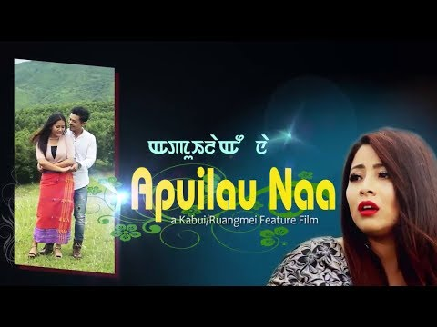 Nangta    Apuilau Naa    A Kabui Feature Film Official Song Release 2017