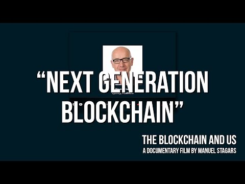 "The Blockchain and Us: Steve Wilson on ""Next generation blockchain"""
