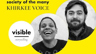 Visible Storytelling S1EP3: Society Of the Many  - Khirkee Voice