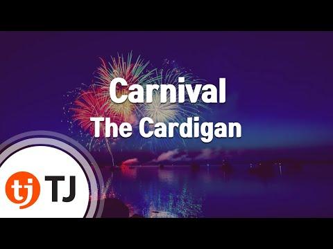 [TJ노래방] Carnival - The Cardigan (Carnival - The Cardigan) / TJ Karaoke