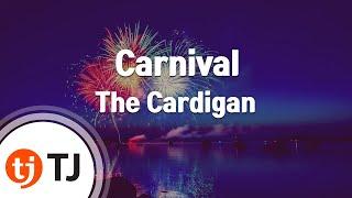 Carnival - The Cardigan -- TJ Karaoke Song NO. 20807 Carnival - The...