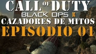 Black Ops 2 - Cazadores de mitos - Episodio 1