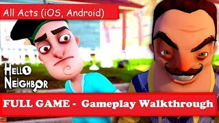 ⚠️  FULL GAME - #Hello #Neighbor -  #Gameplay #Walkthrough  - All Acts (iOS, Android)