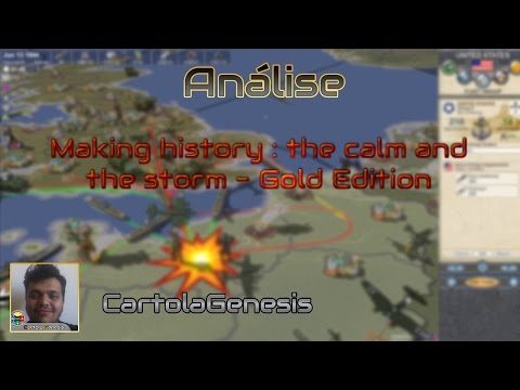 Análise - Making history : The calm and the storm - Gold Edition |