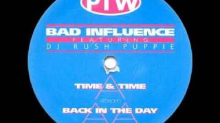 Bad Influence feat. DJ Rush Puppie - Time & Again