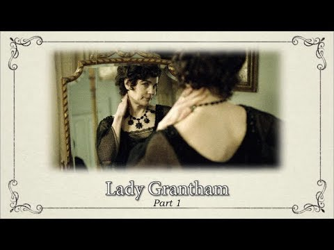 Character Documentaries: Lady Grantham, Part 1 || Downton Abbey Special Features Bonus Video