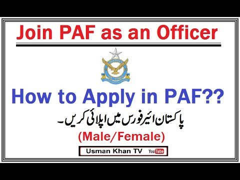 How to apply for Pakistan Air Force (PAF) as an Officer (Male/Females)