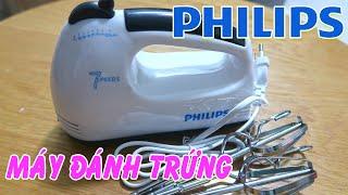 Review thực tế máy đánh trứng Philips