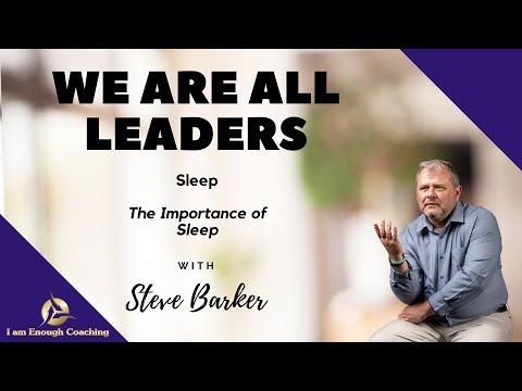 We are All Leaders - Sleep