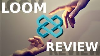 Loom Network (LOOM) Review! (+ Price Prediction)