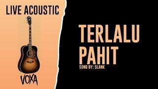 Terlalu Pahit  Acoustic Slank Cover
