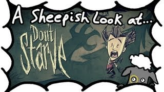 Don't Starve - Gameplay & Review - A Sheepish Look At (Video Game Video Review)