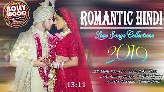 Romantic Hindi 2019 || Love Songs || BOLLYWOOD ROMANTIC HINDI SONGS