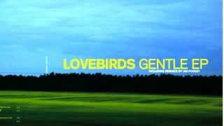 Lovebirds - Gentle - Teardrop Music