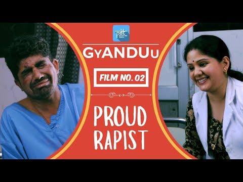 PDT GyANDUu | Film no.2 - PROUD RAPIST : Short Film Series : Nirbhaya Case : PDT