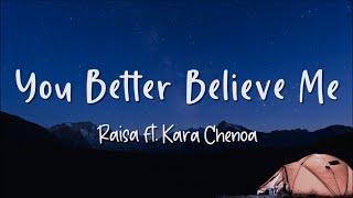 Download You Better Believe Me - Raisa ft. Kara Chenoa - Lirik Lagu (Lyrics) Video Lirik Garage Lyrics
