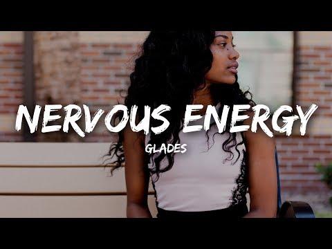 Glades - Nervous Energy (Lyrics)