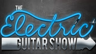 The Electric Guitar Show | Episode 2 | Trailer